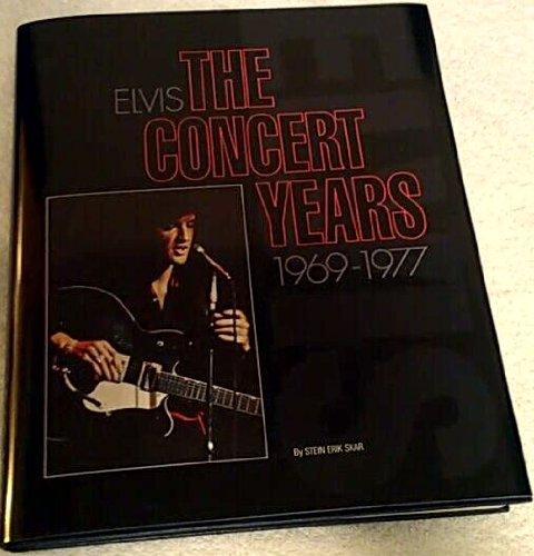Elvis : The Concert Years 1969-1977 (Presley Elvis Stein)