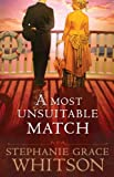A Most Unsuitable Match, Stephanie Grace Whitson, 1410440451