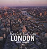 Hawkes' Eye View: London, Jason Hawkes and Jason Hawkes, 0749552271