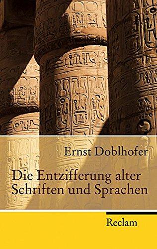 Die Entzifferung alter Schriften und Sprachen (Reclam Taschenbuch) Taschenbuch – 2. Juni 2008 Ernst Doblhofer Philipp jun. GmbH Verlag