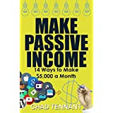 PASSIVE INCOME: 14 Ways to Make $5,000 a Month in Passive Income (Make Money Online, Work from Home, Passive Income Streams, and More!)