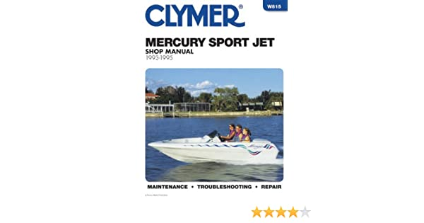 w815 mercury 90hp sport jet 120hp sport jet 1993 1995 clymer repair rh amazon com