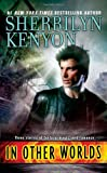 In Other Worlds (Paranormal Romance (Berkley)) by  Sherrilyn Kenyon in stock, buy online here