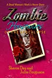 Zombie Housewives of the Apocalypse, Sharon Day and Julie Ferguson, 1492137960