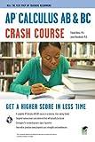 AP?? Calculus AB & BC Crash Course Book + Online (Advanced Placement (AP) Crash Course) by J. Rosebush (2011-02-08)