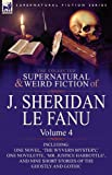The Collected Supernatural and Weird Fiction of J Sheridan le Fanu, J. Sheridan Le Fanu, 0857061518