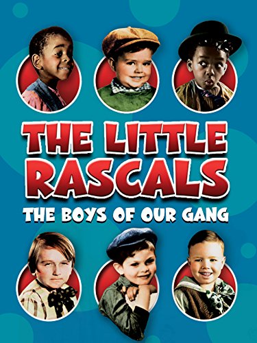 The Little Rascals: The Boys of Our Gang (The Little Rascals Save The Day Darla)