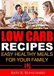 Low Carb Recipes: Easy Healthy Meals for Your Family (English Edition)