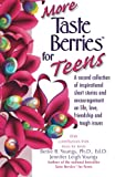 img - for More Taste Berries for Teens: Inspirational Short Stories and Encouragement on Life, Love, Friendship and Tough Issues (Taste Berries Series) book / textbook / text book