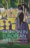 img - for Fashion in European Art: Dress and Identity, Politics and the Body, 1775-1925 (Dress Cultures) book / textbook / text book