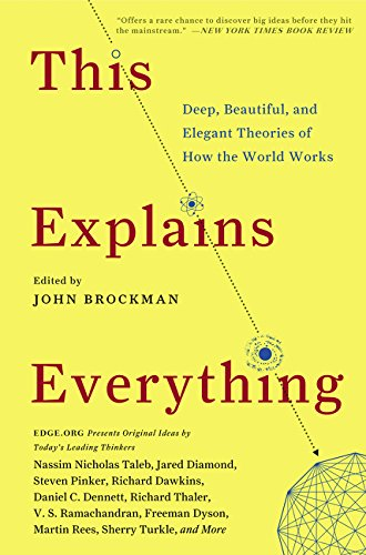 This Explains Everything: Deep; Beautiful and Elegant Theories of How the World Works (Edge Question Series)