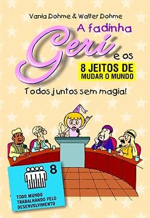 Todos juntos sem magia (A fadinha Geri e os oito jeitos de mudar o