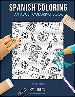 SPANISH COLORING: AN ADULT COLORING BOOK: Madrid & Barcelona ...