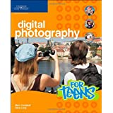 Digital Photography for Teens (For Teens (Course Technology))
