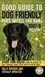 Dog Friendly Pubs, Hotels and B and Bs 2007/8, , 0091909236