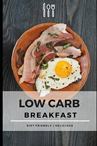 Low Carb Breakfast: Diet Friendly | Delicious by Russel King