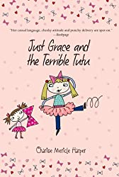 Just Grace and the Terrible Tutu (The Just Grace Series)