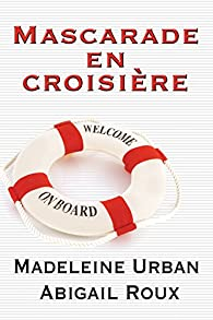 Ty et Zane, tome 3 : Mascarade en croisière par Madeleine Urban