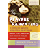 Playful Parenting: An Exciting New Approach to Raising Children That Will Help You Nurture Close Connections, Solve Behavior Problems, and Encourage Confidence