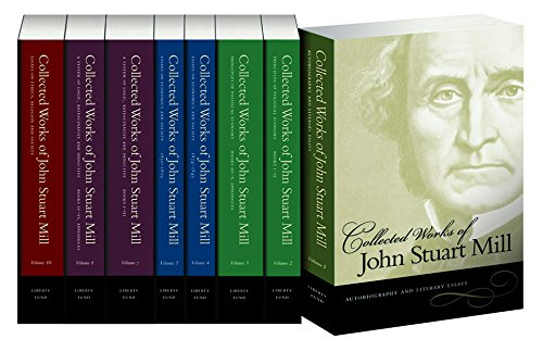 Collected Works of John Stuart Mill (v. 1-5, 7, 8, 10) (Collected Works Of Mill)