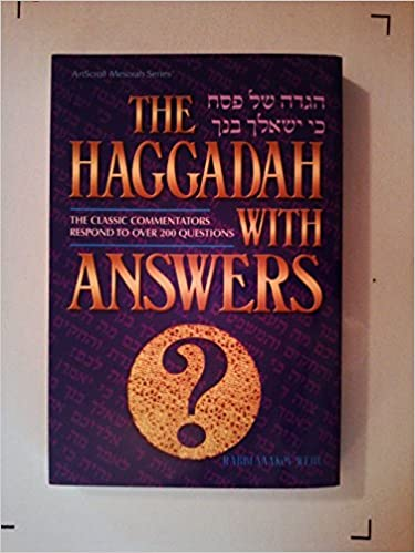 Haggadah with Answers: The Classic Commentators Respond to Over 200 Questions (Artscroll Mesorah Series)