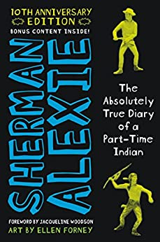 The Absolutely True Diary of a Part-Time Indian by [Alexie, Sherman]