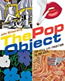 The Pop Object, John Wilmerding, 0847839672