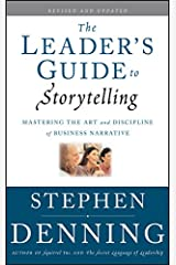 The Leader's Guide to Storytelling: Mastering the Art and Discipline of Business Narrative Hardcover