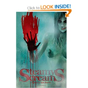 Steamy Screams: Anthology of Erotic Horror Jack Burton