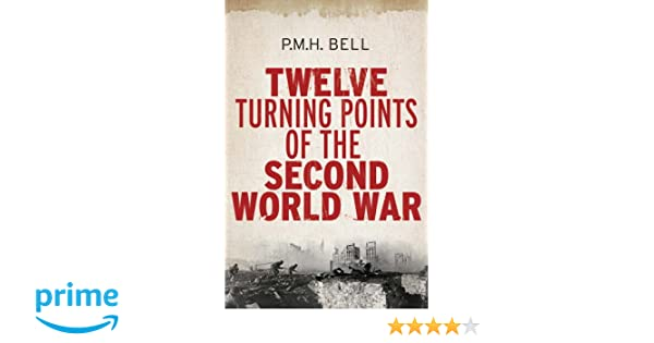 Twelve turning points of the second world war philip bell twelve turning points of the second world war philip bell 9780300187700 amazon books fandeluxe Images