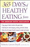 365 Days of Healthy Eating from the American Dietetic Association, American Dietetic Association Staff, 0471442216