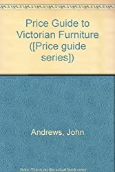 Price Guide to Victorian Furniture ([Price guide series])