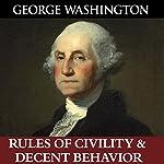 George Washington's Rules of Civility & Decent Behavior | George Washington