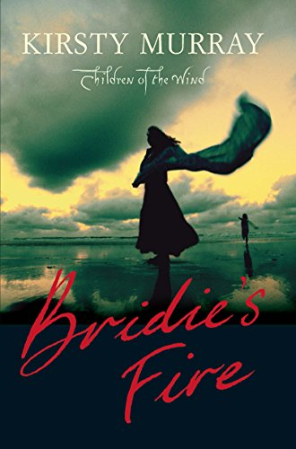 Bridies Fire (Children of the Wind) Kirsty Murray