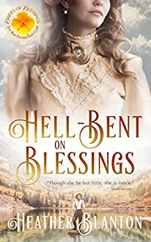 Hell-Bent on Blessings (Brides of Blessings Book 3) by [Blanton, Heather, Blessings, Brides of]