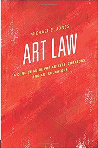 art law a concise guide for artists curators and art educators