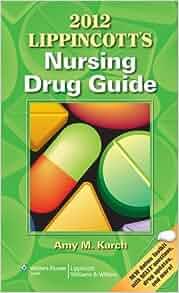 2012 lippincott's nursing drug guide by amy m. Karch rn ms (2011.