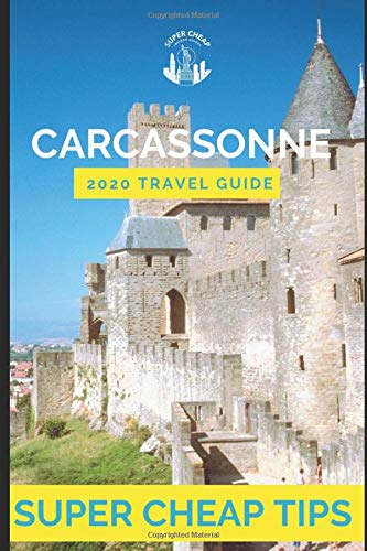 Super Cheap Carcassonne - Travel Guide 2020: How to Enjoy a $1,000 trip to Carcassonne for $150: Amazon.es: Tang, Phil G, Martin, Léo: Libros en idiomas extranjeros