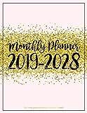 Ten Years 2019-2028 Monthly Calendar Planner: Ten Years   January 2019 to December 2028 Monthly Calendar Planner For Academic Agenda Schedule ... Pink Gold Design (10 Years Calendar Planner) by Kay K. Pardee