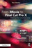 img - for From iMovie to Final Cut Pro X: Making the Creative Leap book / textbook / text book