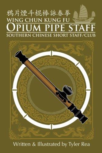 Wing Chun Opium Pipe Staff (Bamboo Ring Wing Chun Kung Fu) (Volume 2)