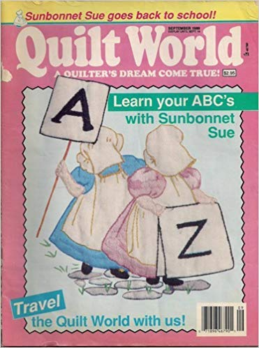 (Quilt World Magazine - August/September 1989 (Australian quilter Deborah Brearley. 1930's Lily of the Valley quilt, The Sunbonnet Alphabet Quilt, Folk Art from the Shelburne Museum, Quilting in Germany. Amish Quilts in the Marketplace., Vol. 14, No. 5))