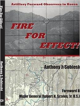 Fire For Effect!: Artillery Forward Observers in Korea