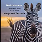David Kalama's Photographic Safari in East Africa: Kenya and Tanzania (Volume 1)