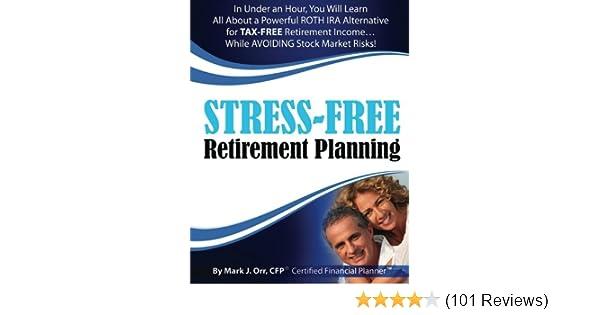 stress free retirement planning mr mark j orr cfp 9781480191396