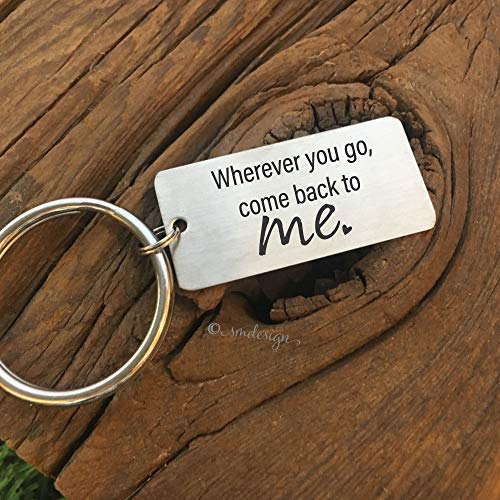 Wherever You Go Keychain- Wherever You Go Come Back To Me Keychain Gift For Husband Personalized Gift Idea For Boyfriend Keychain Gift For Driver Keychain Gift for Driver