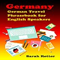 German Travel Phrasebook for English Speakers Audiobook by Sarah Retter Narrated by Adrienne Ellis