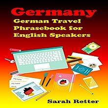 German Travel Phrasebook for English Speakers Hörbuch von Sarah Retter Gesprochen von: Adrienne Ellis