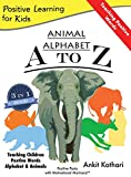 Animal Alphabet A to Z: 3-In-1 Book Teaching Children Positive Words, Alphabet and Animals (Positive Learning for Kids)