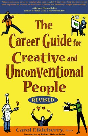 The Career Guide for Creative and Unconventional People (The Career Guide For Creative And Unconventional People)